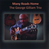 Many Roads Home - The George Gilliam Trio