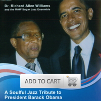 A Soulful Jazz Tribute to President Barack Obama - Dr. Richard Allen Williams