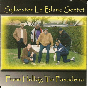 SP1002 - Sylvester Le Blanc Sextet - From Helbig To Pasadena